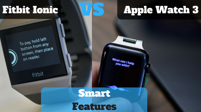Apple Watch SERIES 3 vs Fitbit Ionic review smart features -usafitnesstracker.com