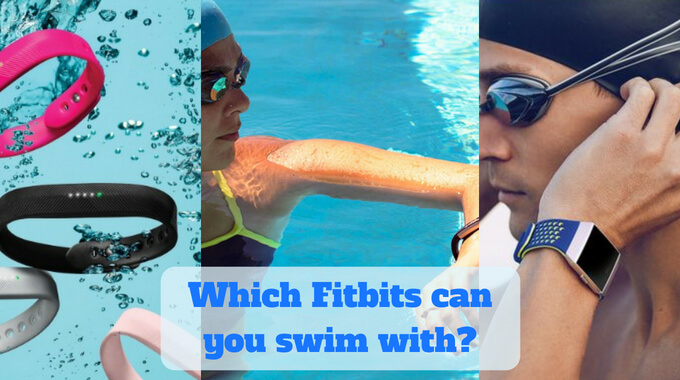 Which Fitbits can you swim with? -usafitnesstracker.com
