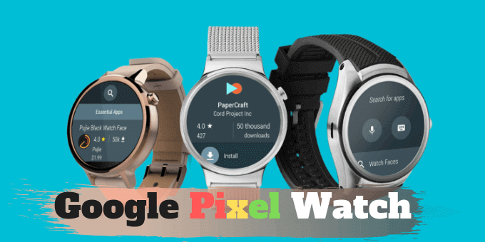 google-pixel-watch-release-date-price-specs-usafitnesstracker.com